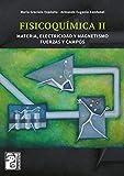 Fisicoquímica II: Materia, electricidad y magnetismo. Fuerzas y campos (Ciencias Naturales/ Exactas)