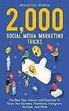 2000 Social Media Marketing Tricks: The Best Tips, Advice an