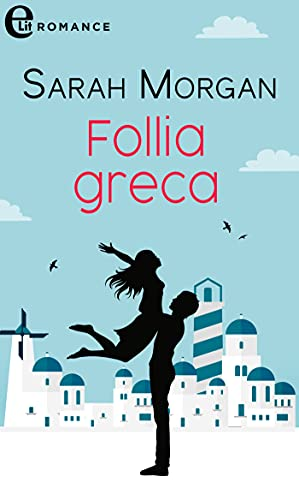 Follia greca (eLit) di [Sarah Morgan]