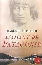 L'amant de Patagonie de Isabelle Autissier