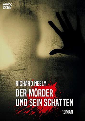 DER MÖRDER UND SEIN SCHATTEN: Ein Psycho-Thriller