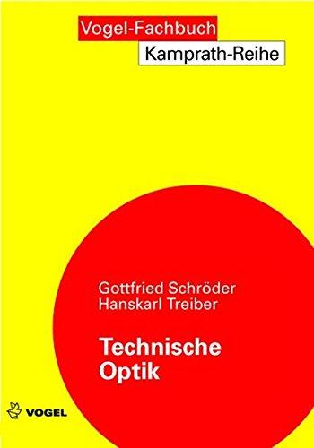 Technische Optik: Grundlagen und Anwendungen (Kamprath-Reihe)