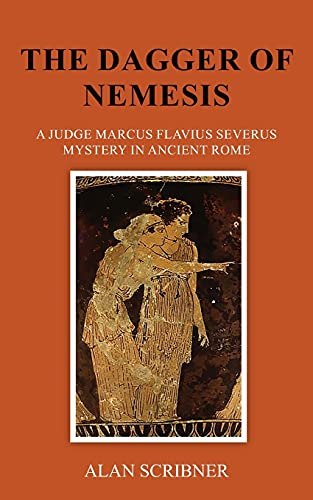 The Dagger of Nemesis: A Judge Marcus Flavius Severus Mystery in Ancient Rome