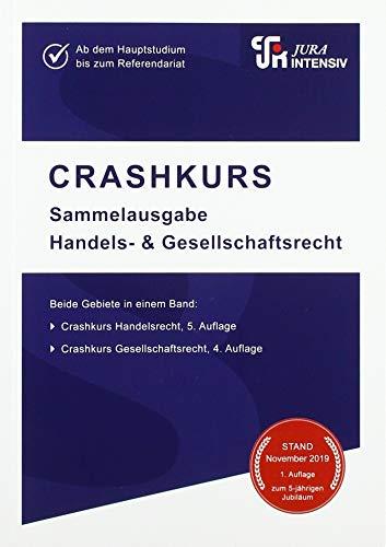 CRASHKURS Sammelausgabe Handels- und Gesellschaftsrecht: Ab dem Hauptstudium bis zum Referendariat (Crashkurs / Länderspezifisch - Für Examenskandidaten und Referendare)
