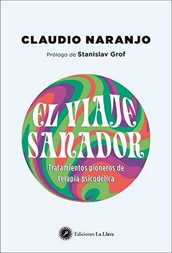 El viaje sanador: Tratamientos pioneros de terapia psicodélica (Spanish Edition)