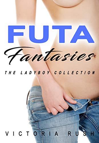Futa Fantasies: The Ladyboy Collection (Lesbian / Transgender Erotica) (Erotica Themed Bundles Book 3)