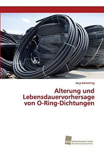 Alterung und Lebensdauervorhersage von O-Ring-Dichtungen