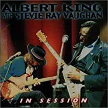 IN SESSION by ALBERT KING+STEVIE RAY VAUGHAN (1999-08-16?