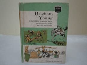 Brigham Young : Covered Wagon Boy (Childhood of Famous Americans)