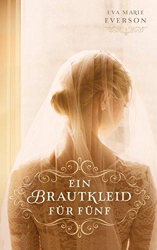 Ein Brautkleid für fünf: Roman.
