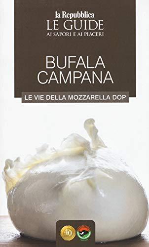 Bufala campana. Le vie della mozzarella dop