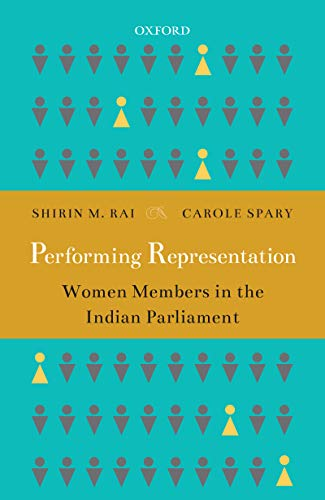 Performing Representation Women Members In The Indian Parliament Kindle Edition By Rai Shirin M Spary Carole Rai Shirin M Spary Carole Politics Social Sciences Kindle Ebooks Amazon Com