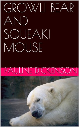 GROWLI BEAR AND SQUEAKI MOUSE (English Edition)