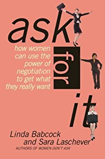 Ask For It: How Women Can Use Negotiation to Get What They Really Want (English Edition)