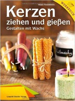 Kerzen ziehen und gießen: Gestalten mit Wachs ( 7. September 2012 )