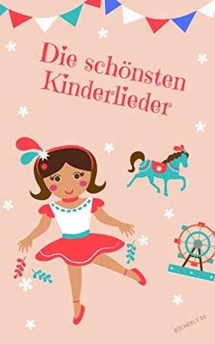 Die schönsten Kinderlieder: 39 Kinderlieder zusammengefasst: Das Kinderlieder Buch des Jahres