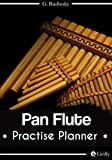 Pan Flute Practice Planner Journal: 52 weeks | Organize your sessions | 105 pages: (7