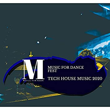 Music For Dance Fest - Tech House Music 2020