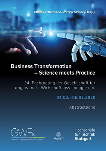 Business Transformation - Science meets Practice: 24. Fachtagung der Gesellschaft für angewandte Wirtschaftspsychologie e.V. (German Edition)