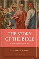 Hurlbut's story of the Bible: Easy to Read Layout - Illustrated in BW