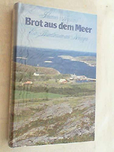 Brot aus dem Meer. Ein Heimatroman aus Norwegen.