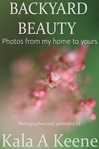 Backyard Beauty: A photo Ebook (Flowers 1) (English Edition)