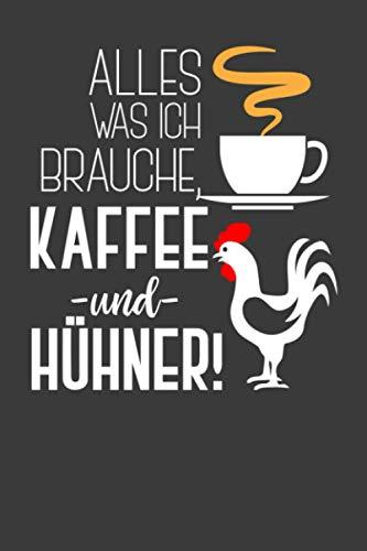 Alles was ich brauche, Kaffee und Hühner: Jahres-Kalender für das Jahr 2021 Terminplaner für Kaffee Fans Organizer