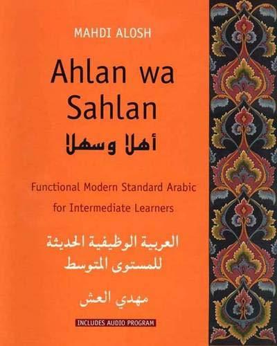 Ahlan wa Sahlan: Intermediate Arabic (Student Text): Functional Modern Standard Arabic for Intermediate Learners (Yale L
