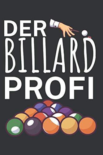 Der Billard Profi: Punktebuch mit Billards Design und Spruch. 120 Seiten mit Tabellen. Perfektes Geschenk für Pool & Snooker Spieler.