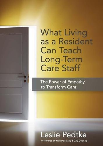 What Living as a Resident Can Teach Long-Term Care Staff: The Power of Empathy to Transform Care