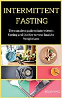 INTERMITTENT FASTING series: The Complete Intermittent Fasting with Practical Guidelines and wellness