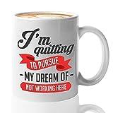 Taza de café del empleado - Estoy renunciando para perseguir mi sueño - Dejar el trabajo Trabajador Empleador Jefe corporativo Ocupación de oficina Trabajo Adiós presente