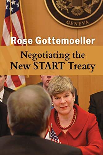 Compare Textbook Prices for Negotiating the New START Treaty Rapid Communications in Conflict and Security Rccs  ISBN 9781621966951 by Gottemoeller, Rose