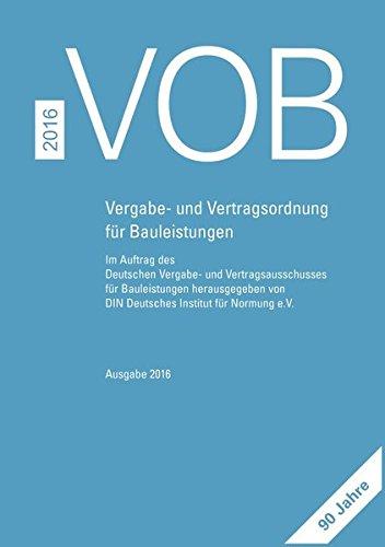 VOB 2016 Gesamtausgabe: Vergabe- und Vertragsordnung für Bauleistungen Teil A (DIN 1960), Teil B (DIN 1961), Teil C (ATV)