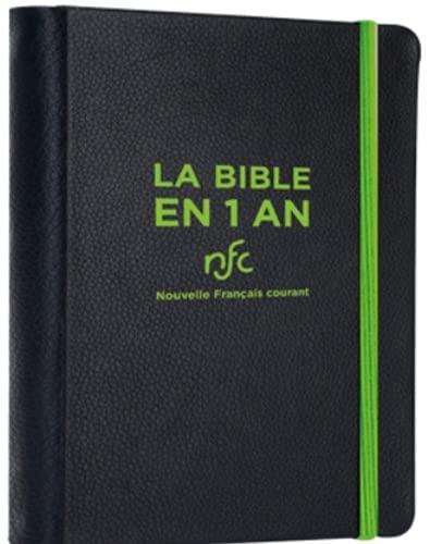 La bible en 1 an : Nouvelle Français courant. Sans les livres deutérocanoniques