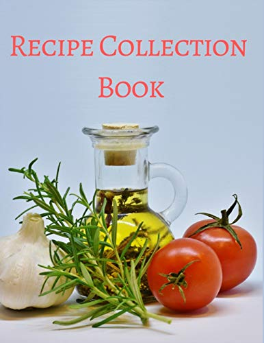 Recipe Collection Book: Blank Recipe Templates / Cooking