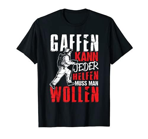 Herren Feuerwehr Gaffer Feuerwehrmann Gaffer Spruch T-Shirt