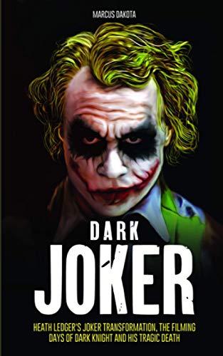 Dark Joker: Heath Ledger's Joker Transformation, the Filming Days of Dark Knight and his Tragic Death