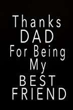 Thanks Dad For Being My Best Friend: Father's Day Journal, Blank Lined Father's Day Gifts From Daughter/Son, Funny Dad Gifts (Volume 5)