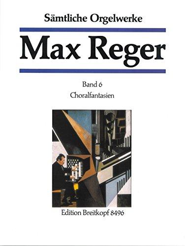 Sämtliche Orgelwerke in 7 Bänden Band 6: Choralfantasien - Breitkopf Urtext (EB 8496)