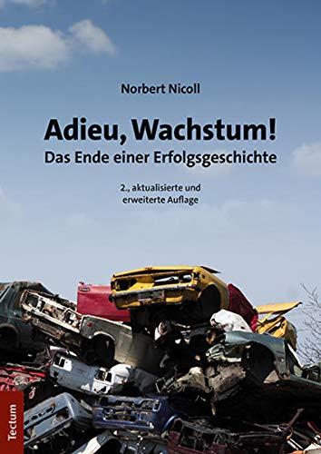 Adieu, Wachstum!: Das Ende Einer Erfolgsgeschichte (Tectum - Sachbuch) (German Edition)