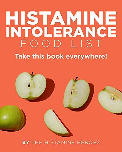 Histamine Intolerance Food List: The World's Most Comprehensive Low-Histamine Ingredient List - Take It Wherever You Go! (English Edition)