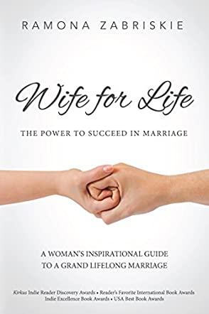 Wife for Life: The Power to Succeed in Marriage