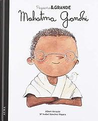 Pequeño & Grande Mahatma Gandhi par María Isabel Sánchez Vegara
