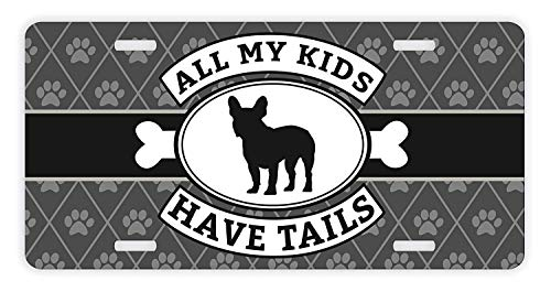 Asiluna French Bulldog License Plate All My Kids Have Tails French Bulldog Accessories French Bulldog Lovers Gifts French Bulldog Mom Rescue Frenchie Dog Novelty License Plate 12 X 6 Inches