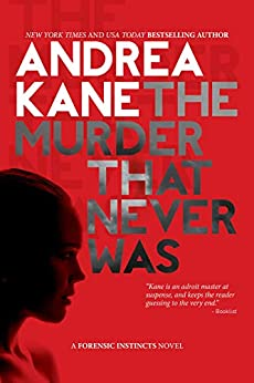 The Murder That Never Was: A Forensic Instincts Novel by [Andrea Kane]