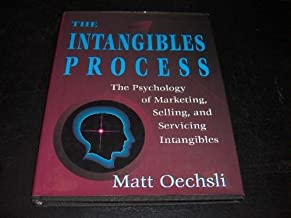 The Intangibles Process. The Psychology of Marketing, Selling, and Servicing Intangibles