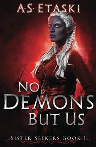 No Demons But Us (Sister Seekers)