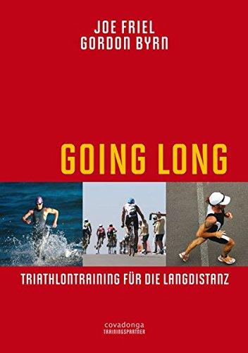 Going Long. Triathlontraining für die Langdistanz.