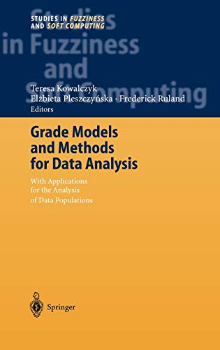 Grade Models and Methods for Data Analysis: With Applications for the Analysis of Data Populations (Studies in Fuzziness and Soft Computing (151), Band 151)